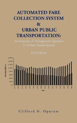 Automated Fare Collection System & Urban Public Transportation: An Economic & M