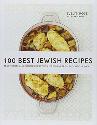 100 Best Jewish Recipes: Traditional and Contemporary Kosher Cuisine from Aroun