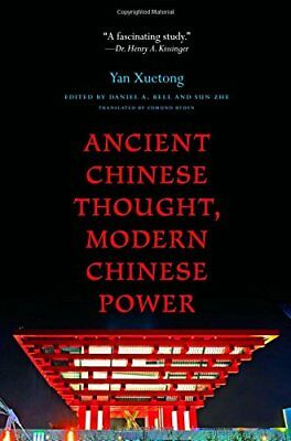 Ancient Chinese Thought, Modern Chinese Power,PB,Xuetong Yan, Daniel A. Bell (E