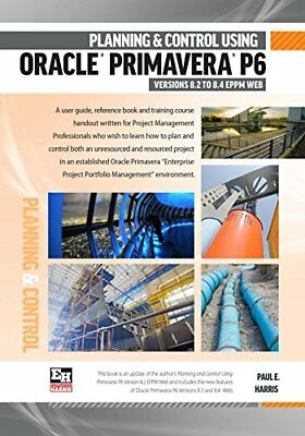 Planning & Control Using Oracle Primavera P6 Version 8.2 to 8.4 EPPM Web Spiral