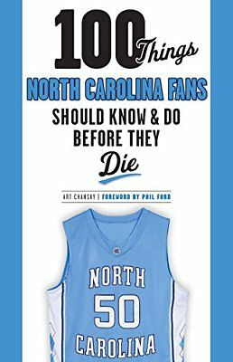 100 Things North Carolina Fans Should Know & Do Before They Die (100 Things...F