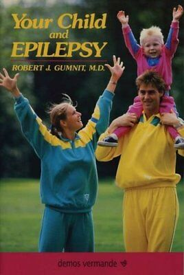 Your Child and Epilepsy,PB,Gumnit, Robert J. - NEW