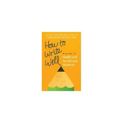 How to Write Well: A Guide For Health And Social Care Students,PB,June Keeling,