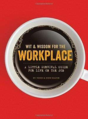 Wit & Wisdom for the Workplace: A Little Survival Guide for Life on the Job,HC,