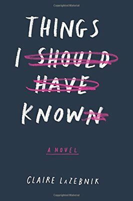 Things I Should Have Known,HC,Claire LaZebnik - NEW