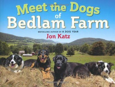Meet the Dogs of Bedlam Farm,HC,Jon Katz, Jon Katz - NEW