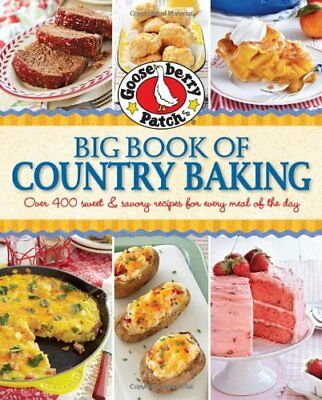 Gooseberry Patch Big Book of Country Baking: Over 400 sweet & savory recipes fo