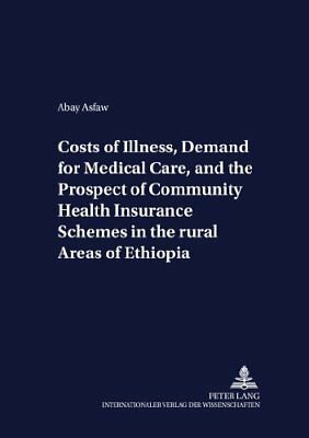 Costs of Illness, Demand for Medical Care, and the Prospect of Community Health