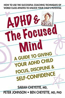 ADHD & the Focused Mind: A Guide to Giving Your ADHD Child Focus, Discipline &