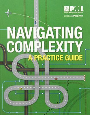 Navigating Complexity: A Practice Guide,PB,Project Management Institute - NEW