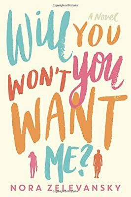Will You Wont You Want Me?,PB,Nora Zelevansky - NEW