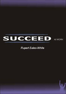 Succeed At Work,PB,Rupert Eales-White - NEW
