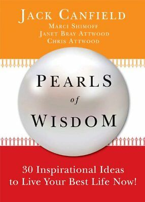 Pearls Of Wisdom: 30 Inspirational Ideas to Live your Best Life Now!,HC,Jack Ca