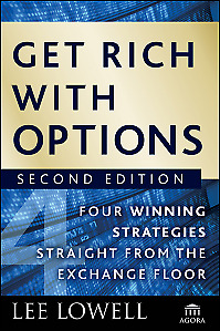 Get Rich with Options: Four Winning Strategies Straight from the Exchange Floor