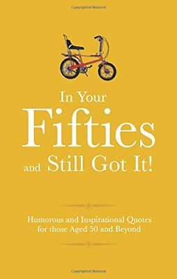In Your Fifties and Still Got It! (Gift Wit),HC,Malcolm Croft - NEW