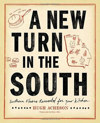 A New Turn in the South: Southern Flavors Reinvented for Your Kitchen,HC,Acheso
