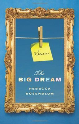 The Big Dream,PB,Rebecca Rosenblum - NEW