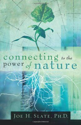 Connecting to the Power of Nature,PB,Joe H. Slate - NEW