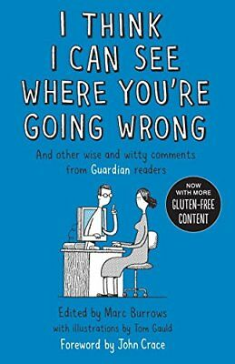 I Think I Can See Where Youre Going Wrong: And Other Wise and Witty Comments fr