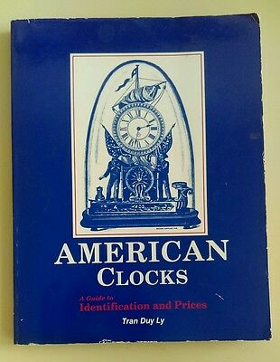American Clocks, A Guide to Identification and Prices Tran Duy Ly 1989, 1991