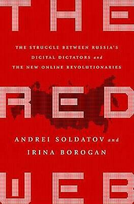 The Red Web: The Kremlin's Wars on the Internet by Andrei Soldatov Paperback Boo