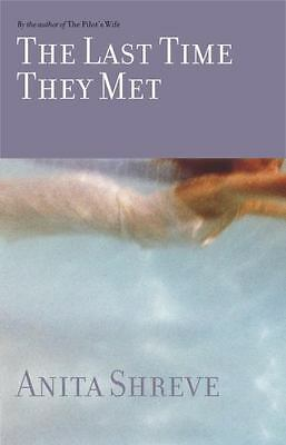 The Last Time They Met by Anita Shreve (2001, Hardcover)