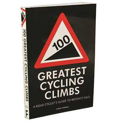 100 Greatest Cycling Climbs - Road Cyclists guide to the Hills of Britain Warren
