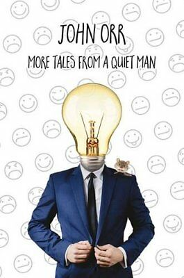 More Tales from a Quiet Man,HC,John Orr - NEW