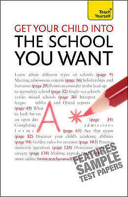 Get Your Child into the School You Want: Teach Yourself (Teach Yourself General)