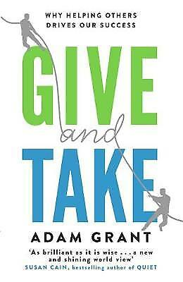 Give and Take: Why Helping Others Drives Our Suc, Grant, Adam, New