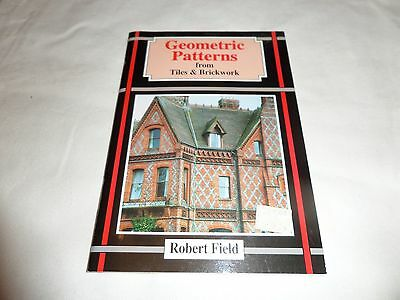 Geometric Patterns From Tiles And Brickwork Robert Field Paperback