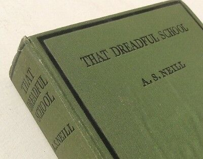 'That Dreadful School' by A S Neill - 1937 First Edition - Signed By The Author?