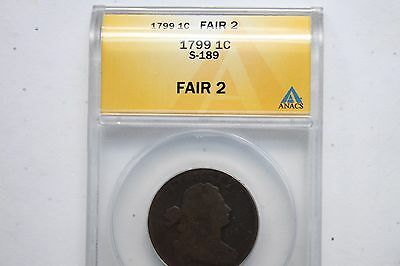 1799 Draped Bust One Cent S-189 Fair 2 Anacs Cert.extremely Rare Coin,strong Rev