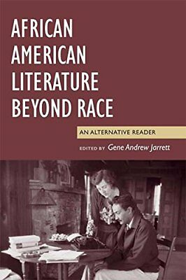 African American Literature Beyond Race: An Alternative Reader,PB,Gene Andrew J