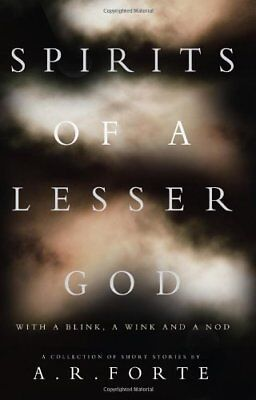 Spirits of a Lesser God: With a Blink, a Wink and a Nod,PB,Forte, A. R. - NEW