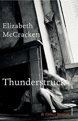 Thunderstruck & Other Stories,PB,Elizabeth McCracken - NEW