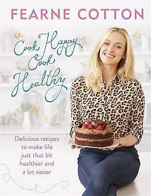 Cook Happy, Cook Healthy, Cotton, Fearne, New