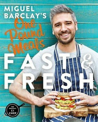 Miguel Barclays FAST & FRESH One Pound Meal by Miguel Barclay New Paperback Book