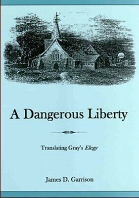 Dangerous Liberty [A]: Translating Grey's 'Elegy'