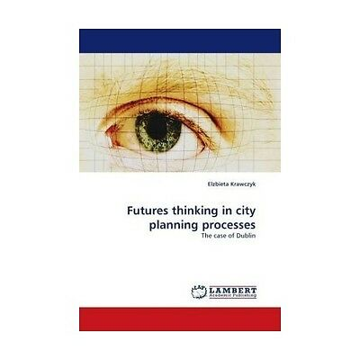 Futures thinking in city planning processes Krawczyk, Elzbieta