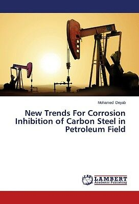 New Trends For Corrosion Inhibition of Carbon Steel in Petroleum Field Deyab, ..