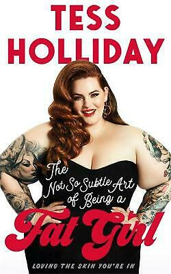 Not So Subtle Art of Being a Fat Girl by Tess Holliday Paperback Book Free Shipp