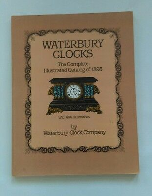Waterbury Clocks Complete Illustrated Catalog of 1893 republication 128 pages