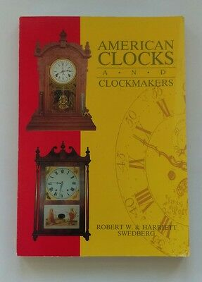 American Clocks and Clockmakers 1989 Swedberg softcover 180 pages