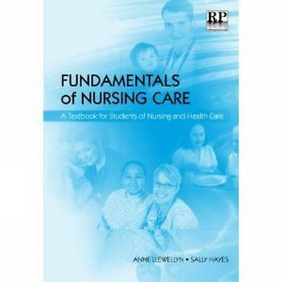 Fundamentals of Nursing Care: A Textbook for Students of Nursing and Healthcare,