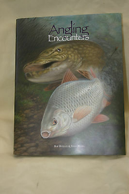 Fully Signed Angling Encounters - Bob Buteux & Tony Meers - 1St Ed Fishing Book