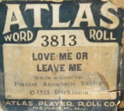 Love Me Or Leave Me - Ruth Etting's Signature Song Original Old Piano Roll 0917