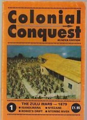 Colonial Conquest Magazine Issue 1  - Bumper Edition - The Zulu Wars- Historical