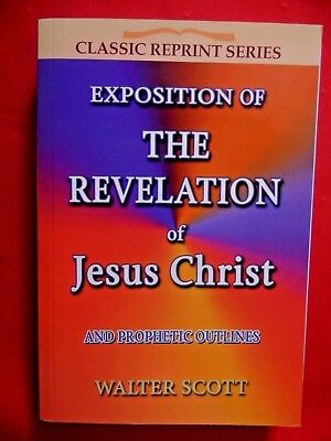 The Revelation of Jesus Christ And Prophetic Outlines by Sir Walter Scott