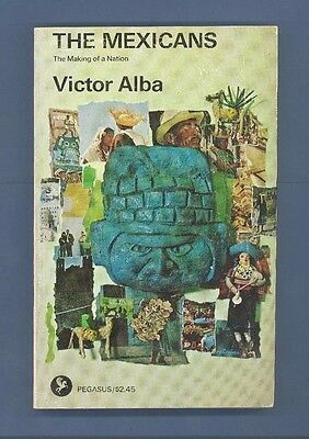 THE MEXICANS Making of a Nation by VICTOR ALBA (1970, Paperback)
